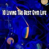 10 Living the Best Gym Life de CDM Project