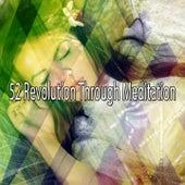 52 Revolution Through Meditation von Deep Sleep Relaxation