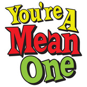 You're A Mean One by Various Artists