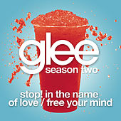 Stop! In The Name Of Love / Free Your Mind (Glee Cast Version) by Glee Cast