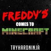 Freddy's Comes to Minecraft de TryHardNinja
