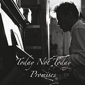 Promises by TodayNotToday