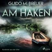 Am Haken - Kurzkrimi aus der Eifel (Ungekürzt) von Guido M. Breuer