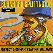 Burnhard Spliffington (Jamie Bostron Remix) by Perfect