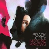 No One Knows by Brady Grey
