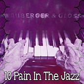 10 Pain in the Jazz by Bar Lounge