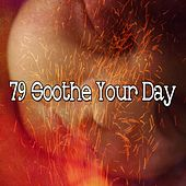 79 Soothe Your Day de Relaxing Music Therapy
