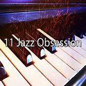 11 Jazz Obsession by Peaceful Piano