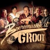Boeremusiek Is Groot by Deon van Der Merwe