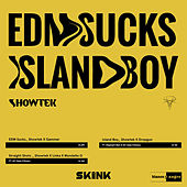EDM Sucks / Island Boy EP de Showtek