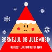 Børnejul Og Julemusik - De Bedste Julesange For Børn by Various Artists
