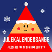 Julekalendersange – Julesange Fra TV og andre Julehits by Various Artists