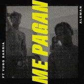 Me Pagan by El Aleman