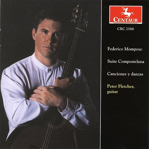 Mompou, F.: Guitar Music by Peter Fletcher