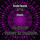 Parallel Records 303 Presents: Always Trust In Trance by Various Artists