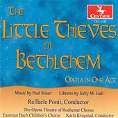 Stuart, P.: Little Thieves of Bethlehem [Opera] (The) by Various Artists