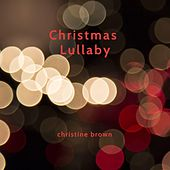 Christmas Lullaby di Christine Brown