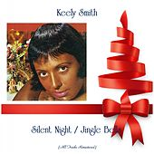 Silent Night / Jingle Bells (All Tracks Remastered) von Keely Smith