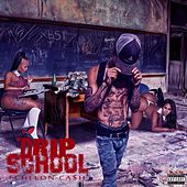 Drip School by Echelon Cash
