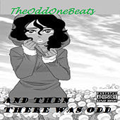 And then there was Odd de TheOddOneBeats