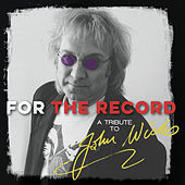 For the Record: A Tribute to John Wicks de Various Artists