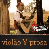 Violão y Prosa de Marcello Caminha