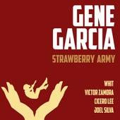 Strawberry Army by Gene Garcia