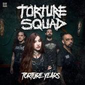 Torture Years de Torture Squad
