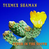 Fever in the South von Texmex Shaman