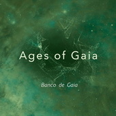 Ages of Gaia von Banco de Gaia