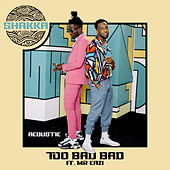 Too Bad Bad (Acoustic) de Shakka