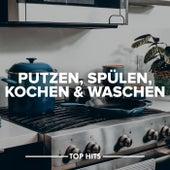 Putzen, Spülen, Kochen & Waschen von Various Artists