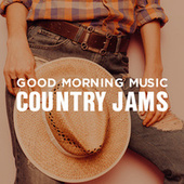 Good Morning Music: Country Jams de Various Artists