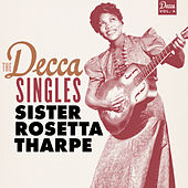 The Decca Singles, Vol. 4 by Sister Rosetta Tharpe