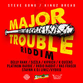 Major Trouble Riddim by Various Artists