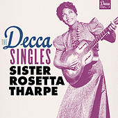 The Decca Singles, Vol. 1 by Sister Rosetta Tharpe