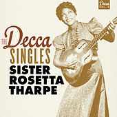 The Decca Singles, Vol. 3 by Sister Rosetta Tharpe
