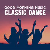 Good Morning Music: Classic Dance van Various Artists