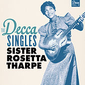 The Decca Singles, Vol. 5 by Sister Rosetta Tharpe