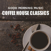Good Morning Music: Coffee House Classics von Various Artists