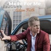 Made For Me de Adam Faith Adam Faith