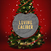 Magic Day by Loving Caliber