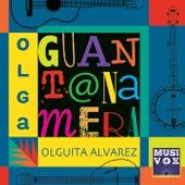 Guantanamera de Olga Olguita Alvarez