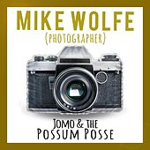Mike Wolfe (Photographer) de Jomo & The Possum Posse