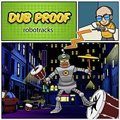 Robotracks by Dub Proof