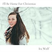 I'll Be Home for Christmas di Ira Wolf