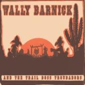 Wally Barnick and the Trail Boss Troubadors by Wally Barnick