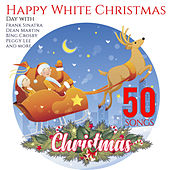 Happy White Christmas Day: with Sinatra, Martin, Crosby, Lee and more von Bing Crosby