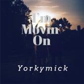 I'm Movin' On de Yorkymick