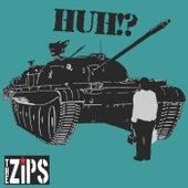 Huh!? de The Zips